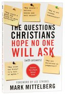 The Questions Christians Hope No One Will Ask Paperback