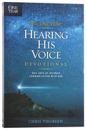 The One Year Hearing His Voice Devotional Paperback