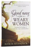 Good News For Weary Women Paperback