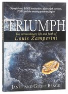 Triumph: The Extraordinary Story of Louis Zamperini