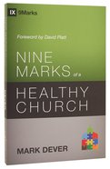 Nine Marks of a Healthy Church (3rd Edition) Paperback