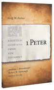 1 Peter (Exegetical Guide To The Greek New Testament Series)