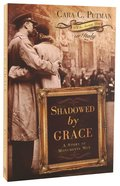 Shadowed By Grace (I'Ll Be Seeing You Series) Paperback