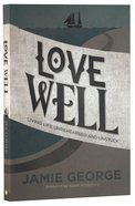Love Well Paperback
