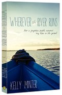 Wherever the River Runs Paperback