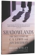 Shadowlands: The True Story of C S Lewis and Joy Davidman Paperback