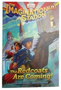 The Redcoats Are Coming! (#13 in Adventures In Odyssey Imagination Station (Aio) Series) Paperback