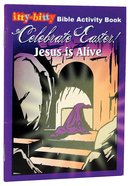 Activity Book Celebrate Easter! Jesus is Alive (Itty Bitty Bible Series)
