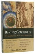 Reading Genesis 1-2: An Evangelical Conversation Paperback