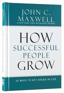 How Successful People Grow Hardback
