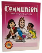 Communion (Bible Workbook For Kids Series) Paperback