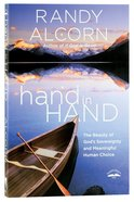 Hand in Hand: The Paradox of God's Sovereignty and Meaningful Human Choice Paperback