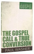 The Gospel Call and True Conversion (#02 in Recovering The Gospel Series) Paperback