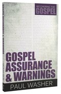 Gospel Assurance and Warnings (#03 in Recovering The Gospel Series) Paperback