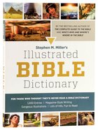 Stephen M Miller's Illustrated Bible Dictionary Paperback