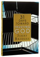 31 Days Toward Trusting God Hardback