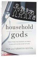 Household Gods Paperback