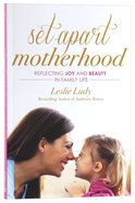 Set-Apart Motherhood Paperback