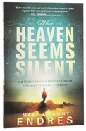 When Heaven Seems Silent Paperback