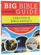 Big Bible Guide: Kids' Guide to Creation and Bible Animals Paperback