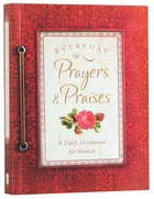 Everyday Prayers and Praises (Spiritual Refreshment For Women Series)