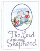 The Lord is My Shepherd Padded Hardback