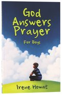 God Answers Prayer For Boys Paperback