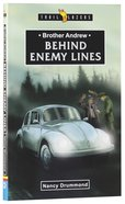 Brother Andrew - Behind Enemy Lines (Trail Blazers Series) Paperback