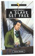 A Slave Set Free (John Newton) (Trailblazers Series)