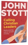 Calling Christian Leaders: Rediscovering Radical Servant Ministry