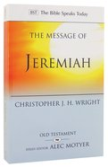 Message of Jeremiah: Grace in the End (Bible Speaks Today Series)