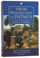 From Pentecost to Patmos: Acts to Revelation (#2 in New Testament Introduction & Survey Series) Paperback