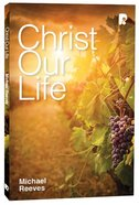 Christ Our Life Paperback