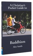 A Christians Pocket Guide to Buddhism (A Christians Pocket Guide Series)