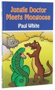 Meets Mongoose (#06 in Jungle Doctor Animal Stories Series) Paperback