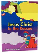 Jesus Christ to the Rescue Paperback