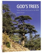 God's Trees: Trees, Forests and Wood in the Bible Hardback