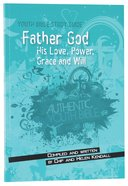 Father God (Youth Bible Study Guide Series) Paperback