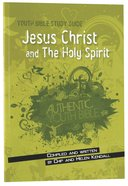 Jesus Christ and the Holy Spirit (Youth Bible Study Guide Series) Paperback