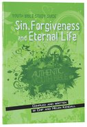 Sin, Forgiveness and Eternal Life (Youth Bible Study Guide Series) Paperback