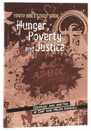 Hunger, Poverty and Justice (Youth Bible Study Guide Series)