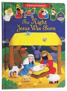 The Night Jesus Was Born (Press Out Nativity) Hardback