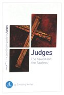 Judges - the Flawed and the Flawless (The Good Book Guides Series)