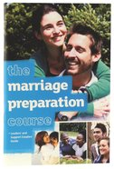 The Leaders' and Support Couples' Guide (Marriage Preparation Course)