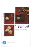 1 Samuel: Choose Your King (The Good Book Guides Series) Paperback