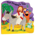 The Donkey's Tale (Bobbly Bible Tales Series)