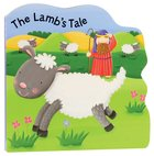 The Lamb's Tale (Bobbly Bible Tales Series)