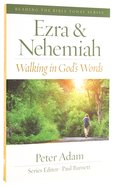 Ezra and Nehemiah - Walking in God's Word (Reading The Bible Today Series)