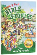 Look & Find Bible Stories: Jesus Meets People Hardback