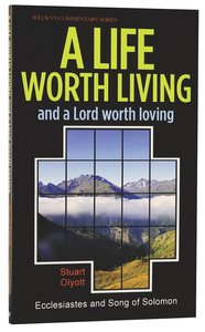 Life Worth Living (Ecclesiastes/Song of Songs) (Welwyn Commentary Series)